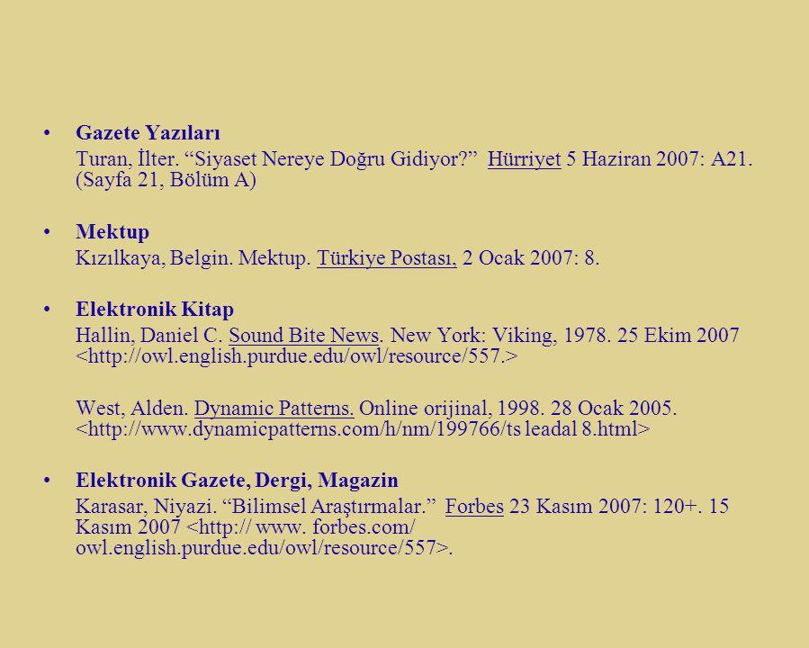 Gazete Yazıları Turan, İlter. Siyaset Nereye Doğru Gidiyor Hürriyet 5 Haziran 2007: A21. (Sayfa 21, Bölüm A)