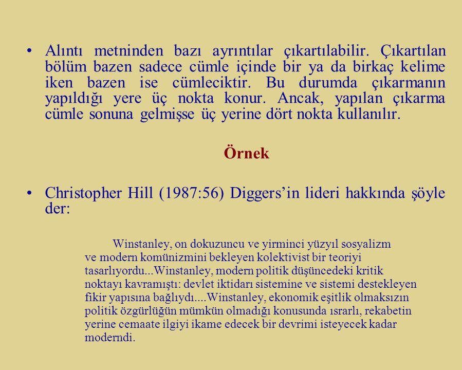 Christopher Hill (1987:56) Diggers'in lideri hakkında şöyle der: