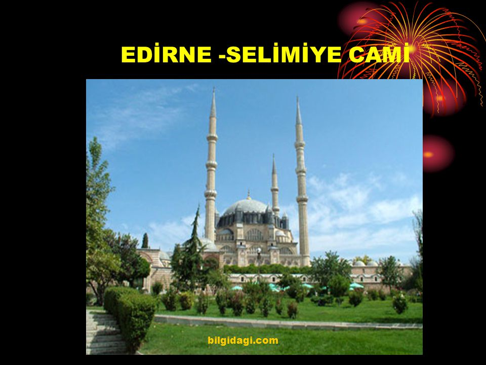 EDİRNE -SELİMİYE CAMİ bilgidagi.com