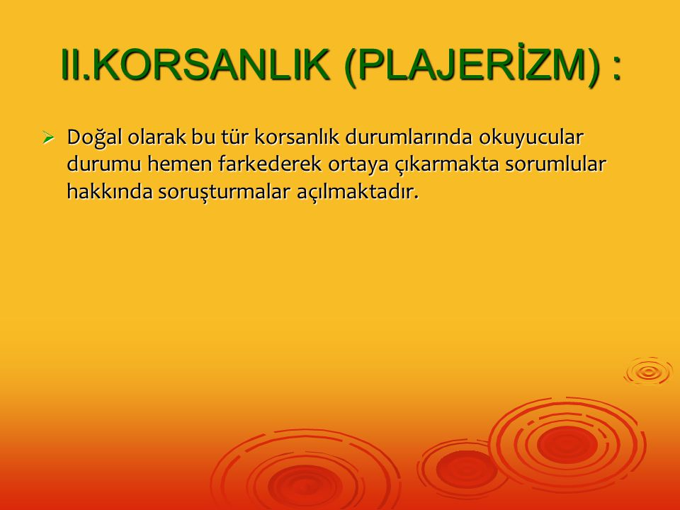 II.KORSANLIK (PLAJERİZM) :