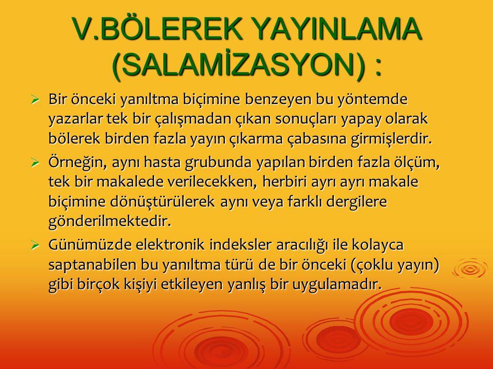 V.BÖLEREK YAYINLAMA (SALAMİZASYON) :