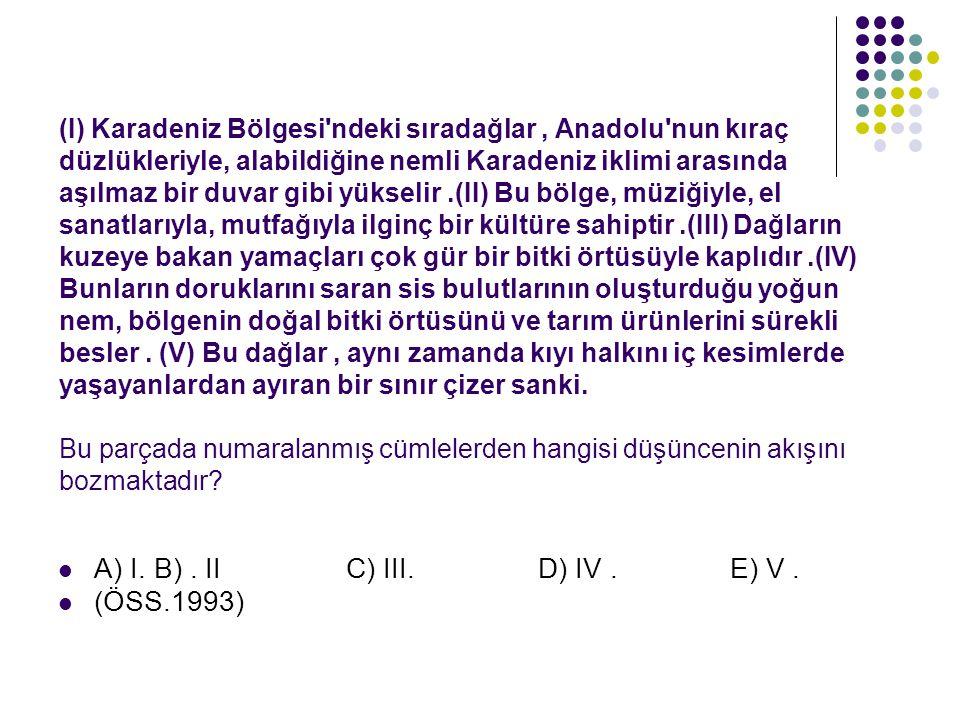 A) I. B) . II C) III. D) IV . E) V . (ÖSS.1993)