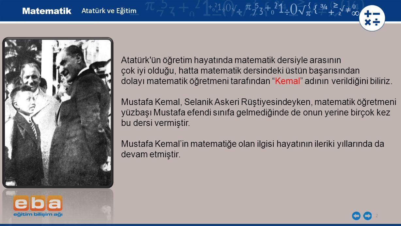 Atatürk ün öğretim hayatında matematik dersiyle arasının