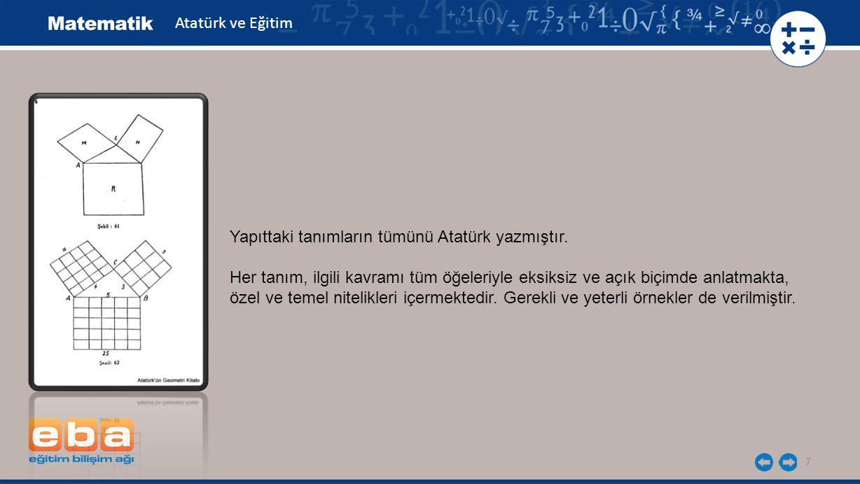 Atatürk ve Eğitim Yapıttaki tanımların tümünü Atatürk yazmıştır. Her tanım, ilgili kavramı tüm öğeleriyle eksiksiz ve açık biçimde anlatmakta,