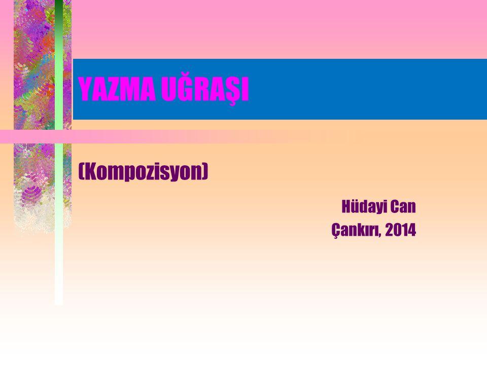 YAZMA UĞRAŞI (Kompozisyon) Hüdayi Can Çankırı, 2014