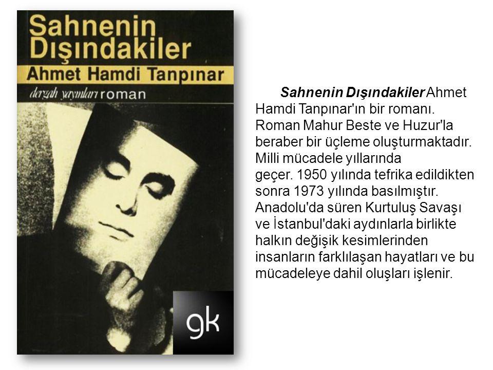 Sahnenin Dışındakiler Ahmet Hamdi Tanpınar ın bir romanı