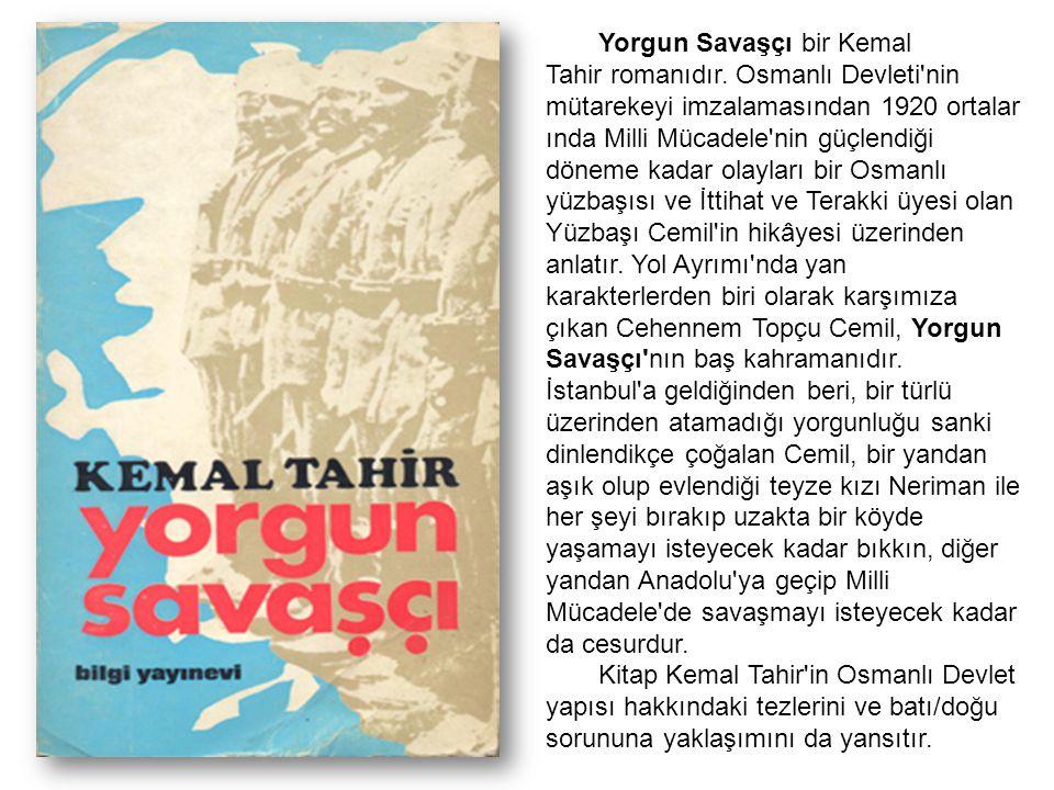 Yorgun Savaşçı bir Kemal Tahir romanıdır