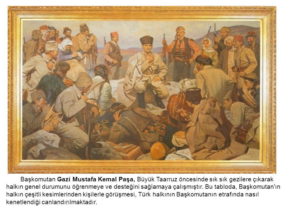 Başkomutan Gazi Mustafa Kemal Paşa, Büyük Taarruz öncesinde sık sık gezilere çıkarak halkın genel durumunu öğrenmeye ve desteğini sağlamaya çalışmıştır.