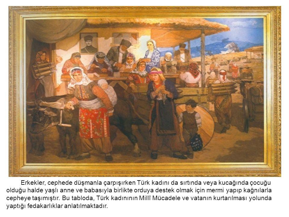 Erkekler, cephede düşmanla çarpışırken Türk kadını da sırtında veya kucağında çocuğu olduğu halde yaşlı anne ve babasıyla birlikte orduya destek olmak için mermi yapıp kağnılarla cepheye taşımıştır.