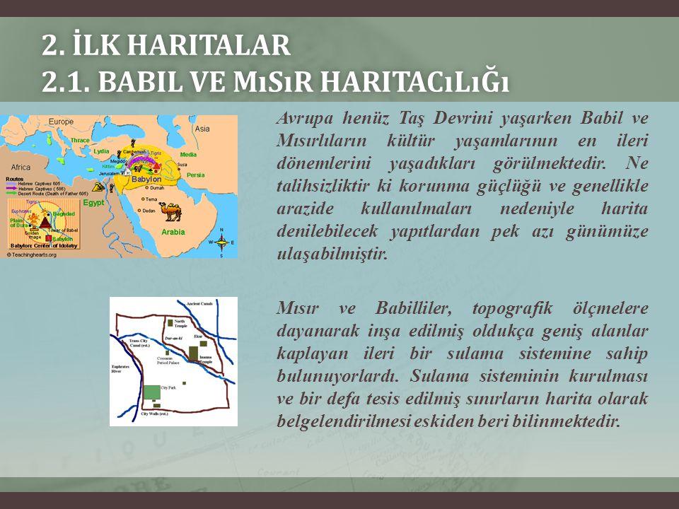 2. İlk Haritalar 2.1. Babil ve Mısır Haritacılığı