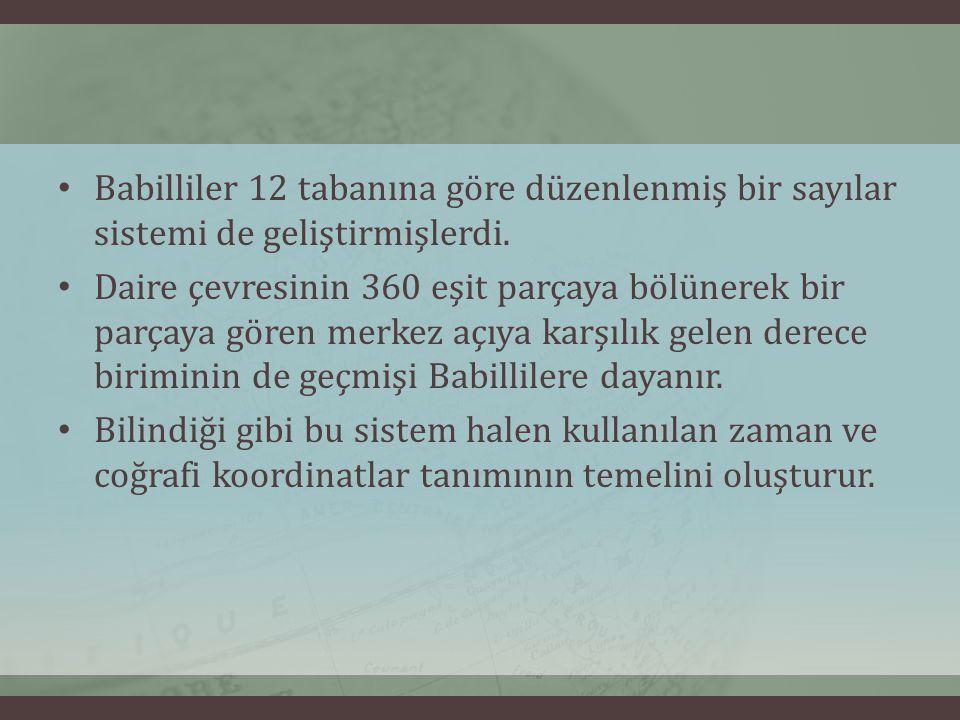 Babilliler 12 tabanına göre düzenlenmiş bir sayılar sistemi de geliştirmişlerdi.