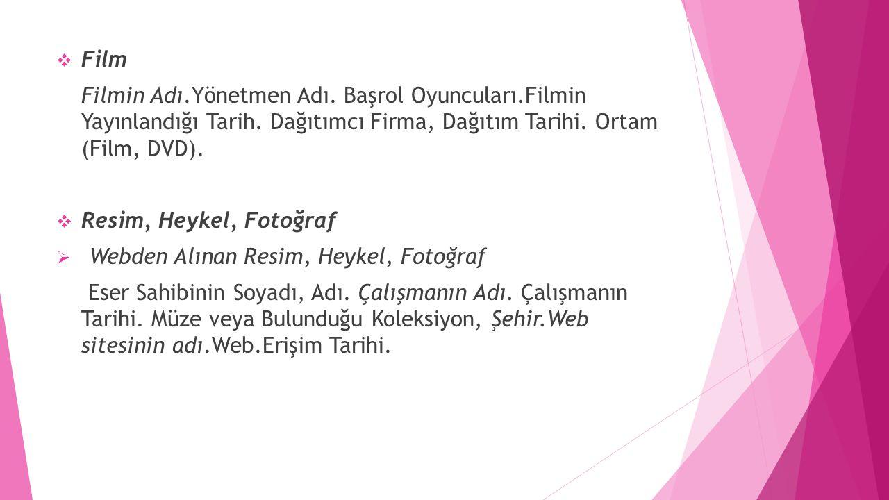 Film Filmin Adı.Yönetmen Adı. Başrol Oyuncuları.Filmin Yayınlandığı Tarih. Dağıtımcı Firma, Dağıtım Tarihi. Ortam (Film, DVD).