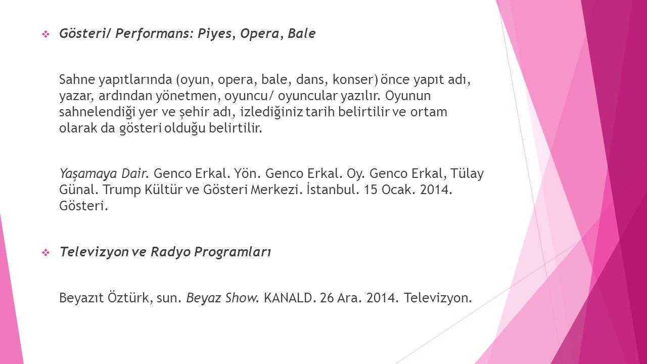 Gösteri/ Performans: Piyes, Opera, Bale
