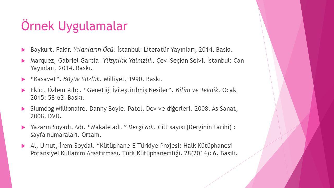 Örnek Uygulamalar Baykurt, Fakir. Yılanların Öcü. İstanbul: Literatür Yayınları, 2014. Baskı.