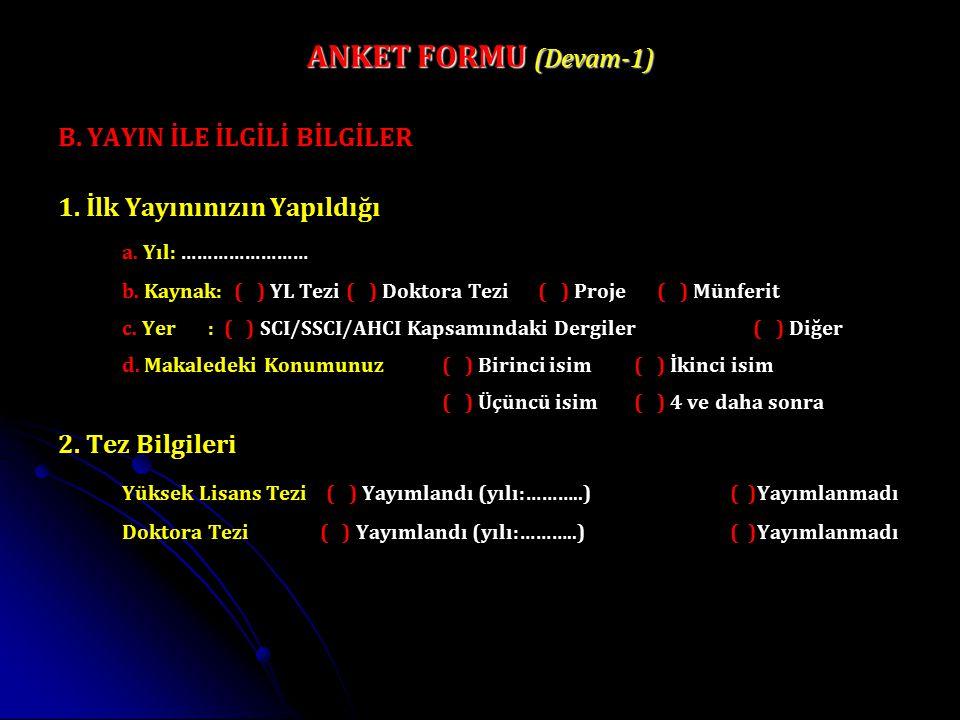ANKET FORMU (Devam-1) B. YAYIN İLE İLGİLİ BİLGİLER