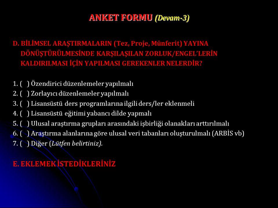 ANKET FORMU (Devam-3) E. EKLEMEK İSTEDİKLERİNİZ