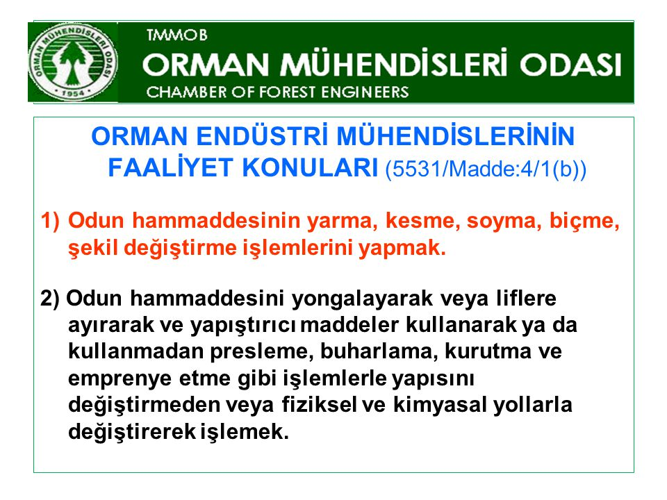 ORMAN ENDÜSTRİ MÜHENDİSLERİNİN FAALİYET KONULARI (5531/Madde:4/1(b))
