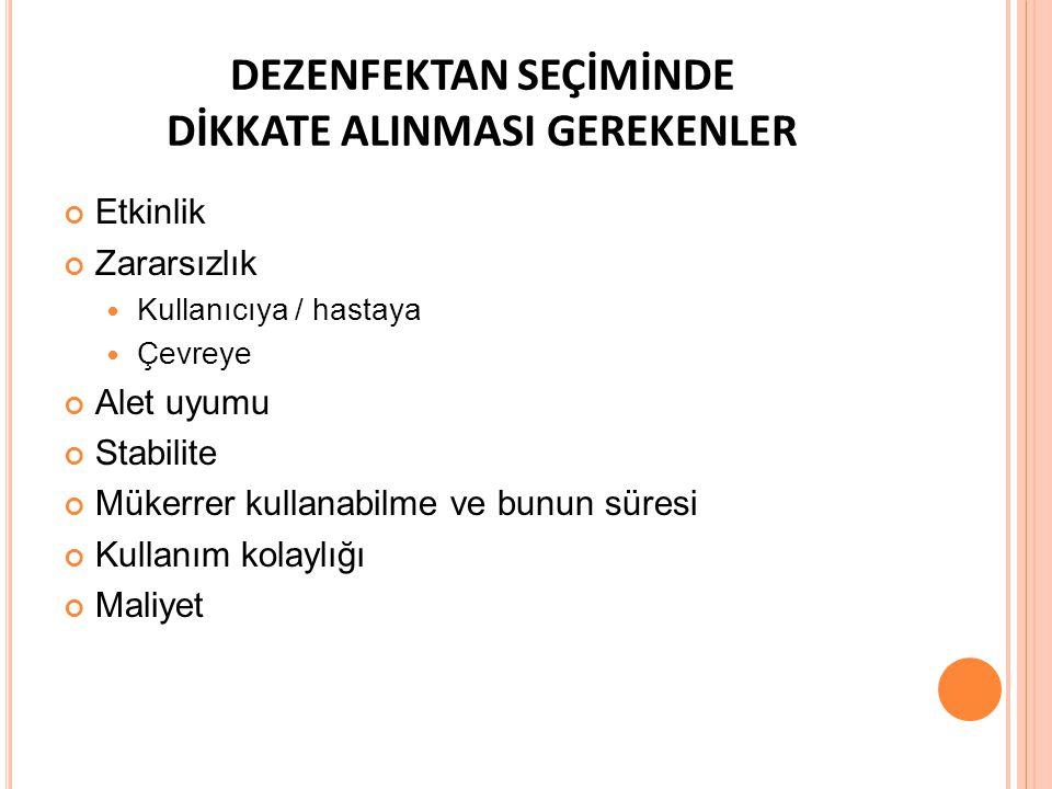 DEZENFEKTAN SEÇİMİNDE DİKKATE ALINMASI GEREKENLER