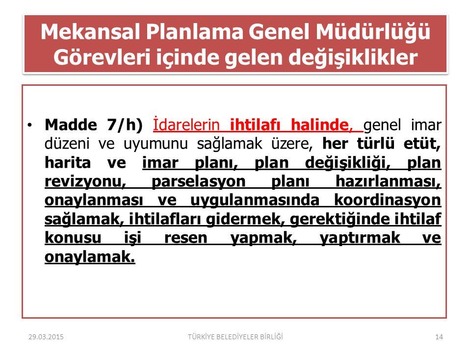 Mekansal Planlama Genel Müdürlüğü Görevleri içinde gelen değişiklikler