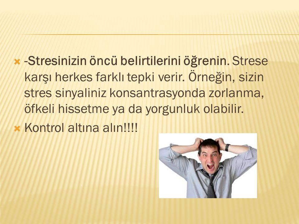 -Stresinizin öncü belirtilerini öğrenin