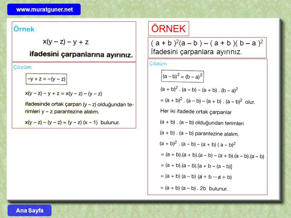 ÖRNEK ( a + b )2(a – b ) – ( a + b )( b – a )2