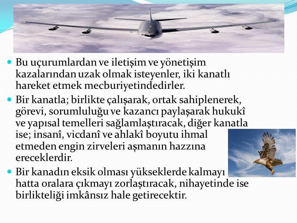 Bu uçurumlardan ve iletişim ve yönetişim kazalarından uzak olmak isteyenler, iki kanatlı hareket etmek mecburiyetindedirler.