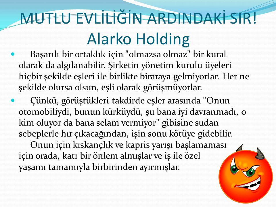 MUTLU EVLİLİĞİN ARDINDAKİ SIR! Alarko Holding