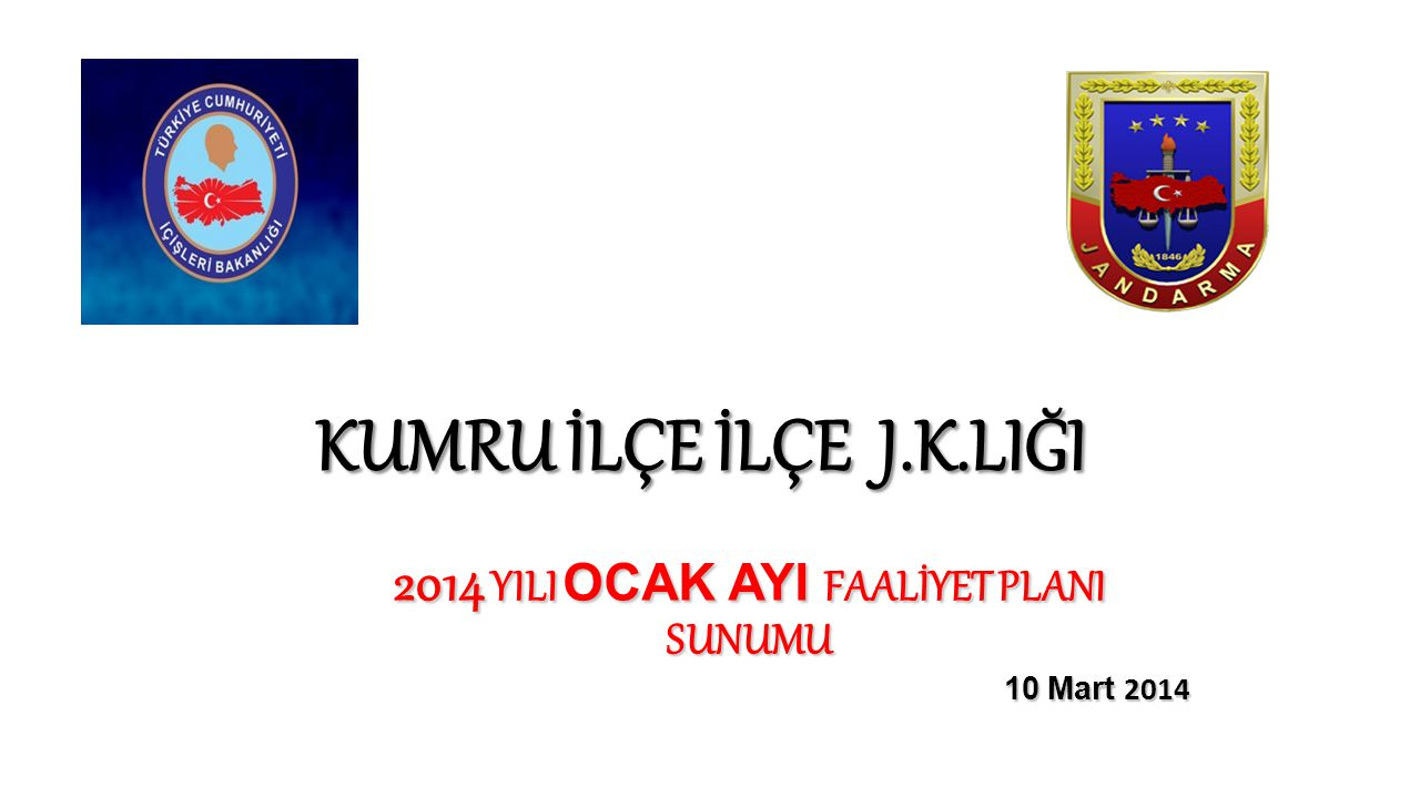 2014 YILI OCAK AYI FAALİYET PLANI SUNUMU 10 Mart 2014