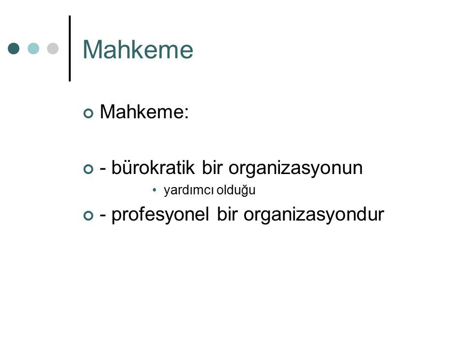 Mahkeme Mahkeme: - bürokratik bir organizasyonun