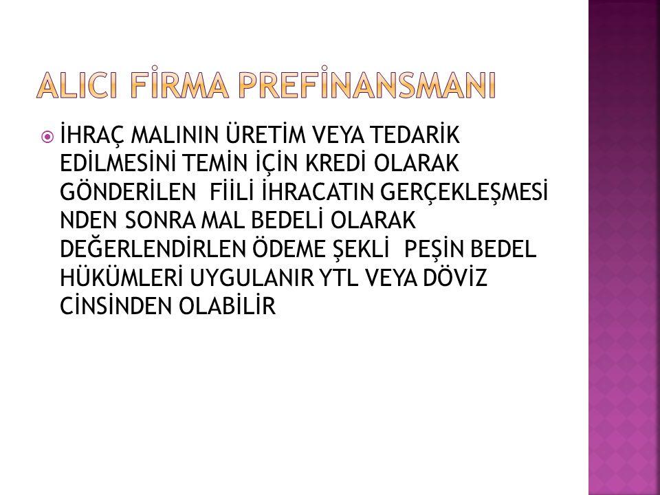 ALICI FİRMA PREFİNANSMANI