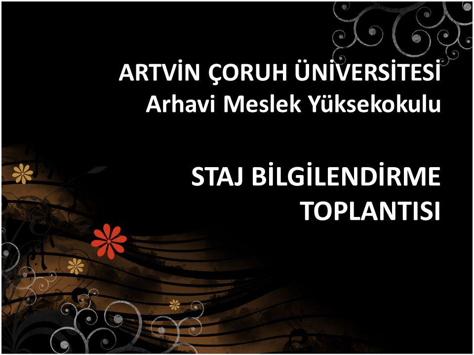 ARTVİN ÇORUH ÜNİVERSİTESİ Arhavi Meslek Yüksekokulu STAJ BİLGİLENDİRME TOPLANTISI