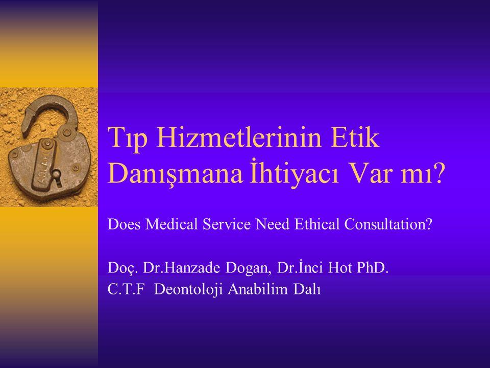 Tıp Hizmetlerinin Etik Danışmana İhtiyacı Var mı