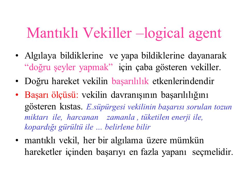 Mantıklı Vekiller –logical agent
