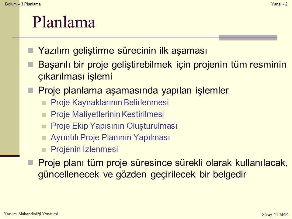 Planlama Yazılım geliştirme sürecinin ilk aşaması