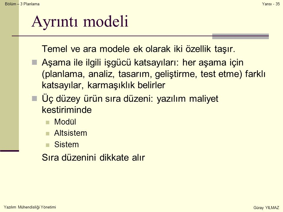 Ayrıntı modeli Temel ve ara modele ek olarak iki özellik taşır.