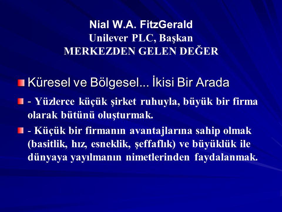 Nial W.A. FitzGerald Unilever PLC, Başkan MERKEZDEN GELEN DEĞER