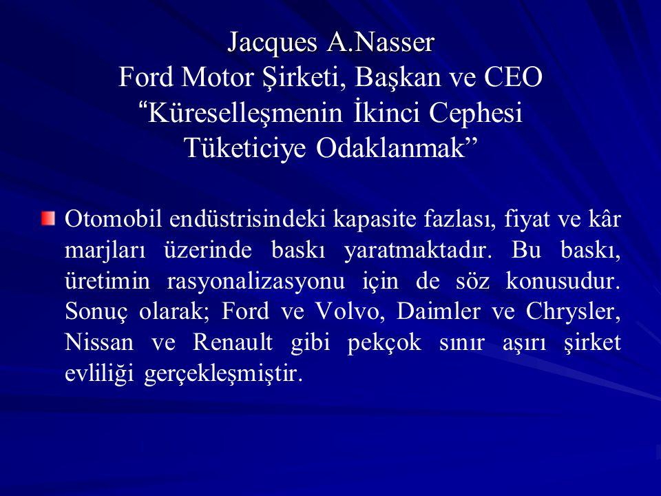 Jacques A.Nasser Ford Motor Şirketi, Başkan ve CEO Küreselleşmenin İkinci Cephesi Tüketiciye Odaklanmak