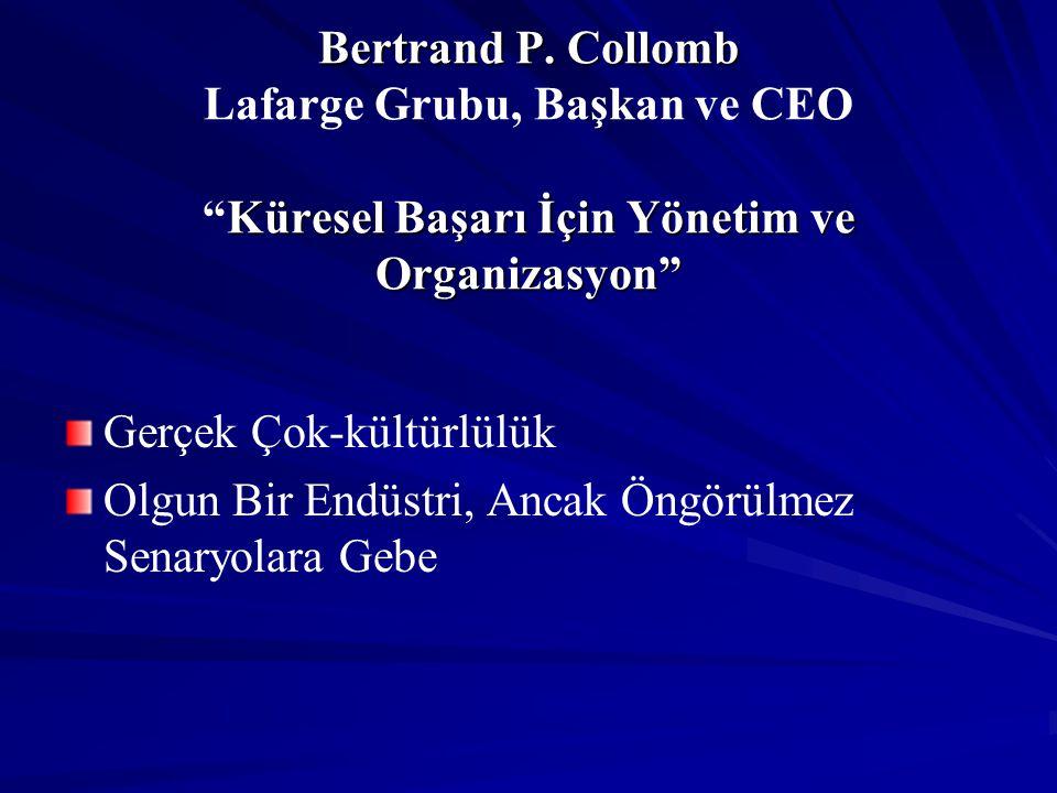 Bertrand P. Collomb Lafarge Grubu, Başkan ve CEO Küresel Başarı İçin Yönetim ve Organizasyon