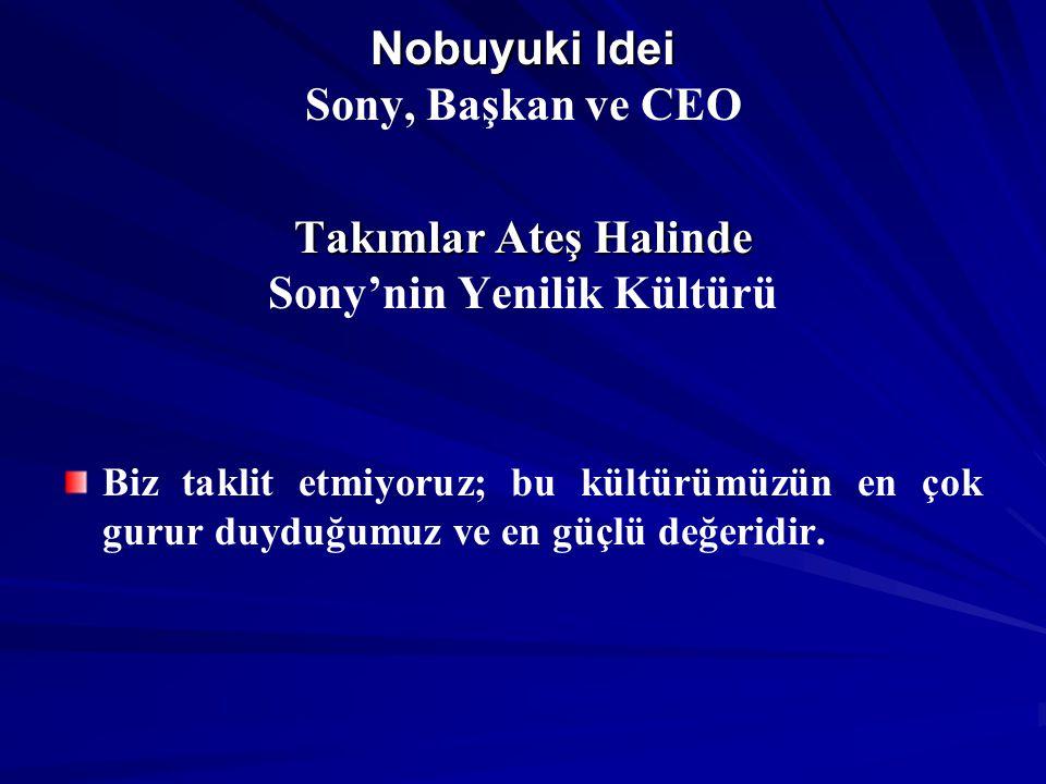 Nobuyuki Idei Sony, Başkan ve CEO Takımlar Ateş Halinde Sony'nin Yenilik Kültürü