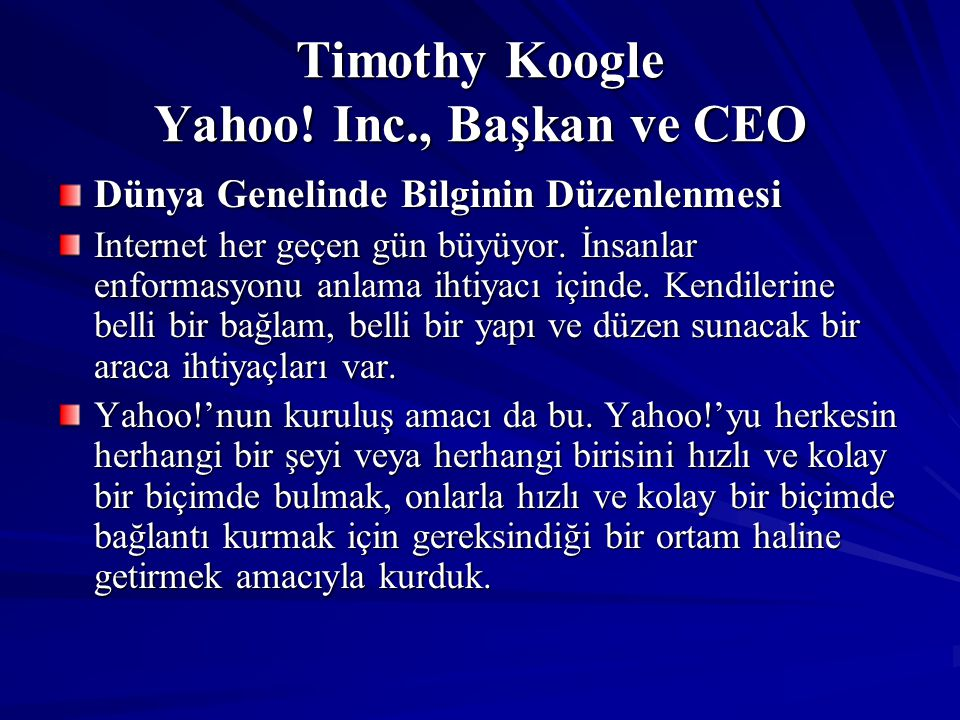 Timothy Koogle Yahoo! Inc., Başkan ve CEO