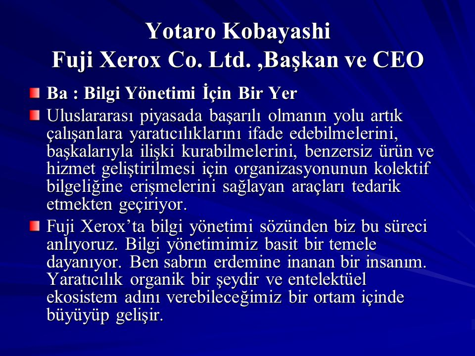 Yotaro Kobayashi Fuji Xerox Co. Ltd. ,Başkan ve CEO