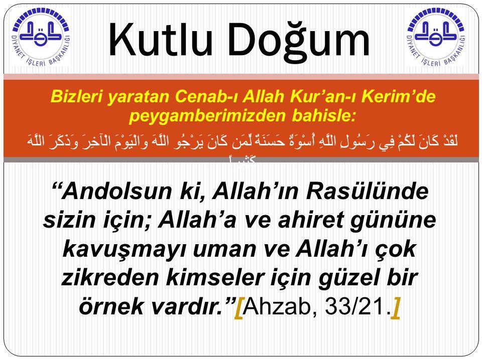 Kutlu Doğum Bizleri yaratan Cenab-ı Allah Kur'an-ı Kerim'de peygamberimizden bahisle: