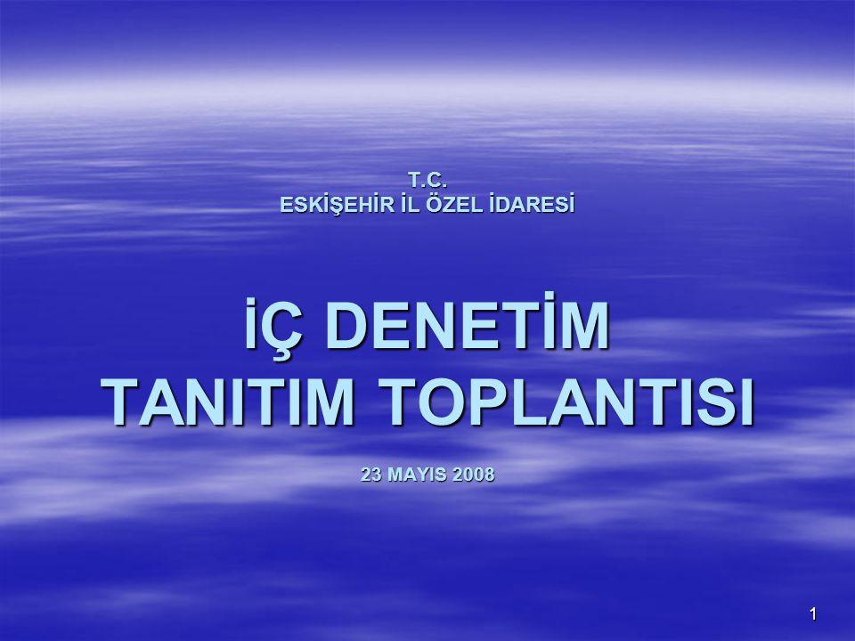 T.C. ESKİŞEHİR İL ÖZEL İDARESİ İÇ DENETİM TANITIM TOPLANTISI 23 MAYIS 2008