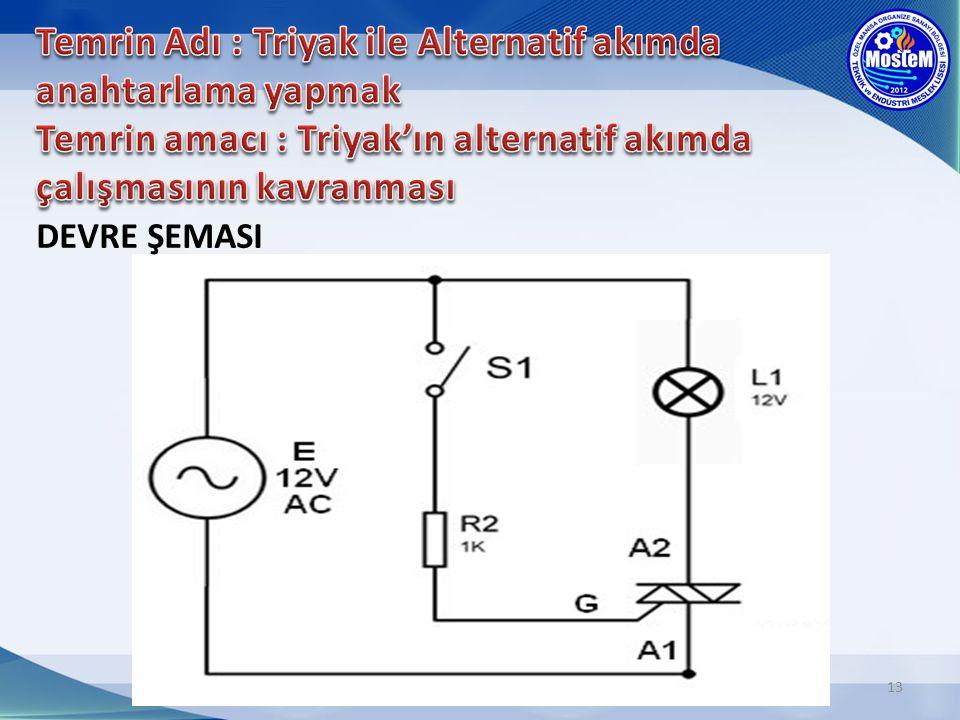 Temrin Adı : Triyak ile Alternatif akımda anahtarlama yapmak Temrin amacı : Triyak'ın alternatif akımda çalışmasının kavranması