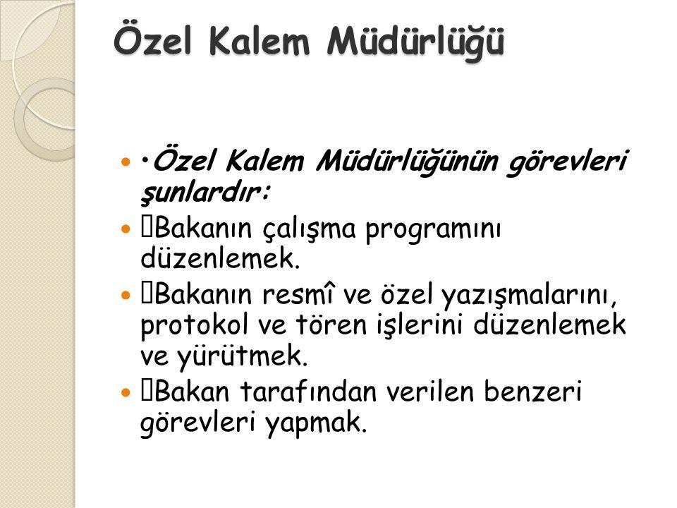 Özel Kalem Müdürlüğü •Özel Kalem Müdürlüğünün görevleri şunlardır: