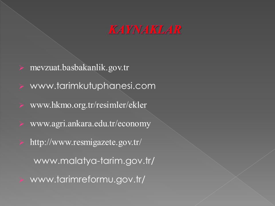 KAYNAKLAR mevzuat.basbakanlik.gov.tr www.tarimkutuphanesi.com