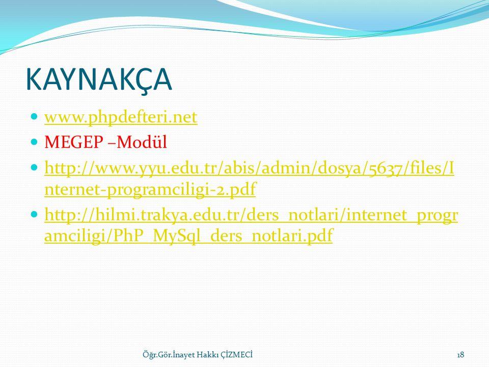 KAYNAKÇA www.phpdefteri.net MEGEP –Modül