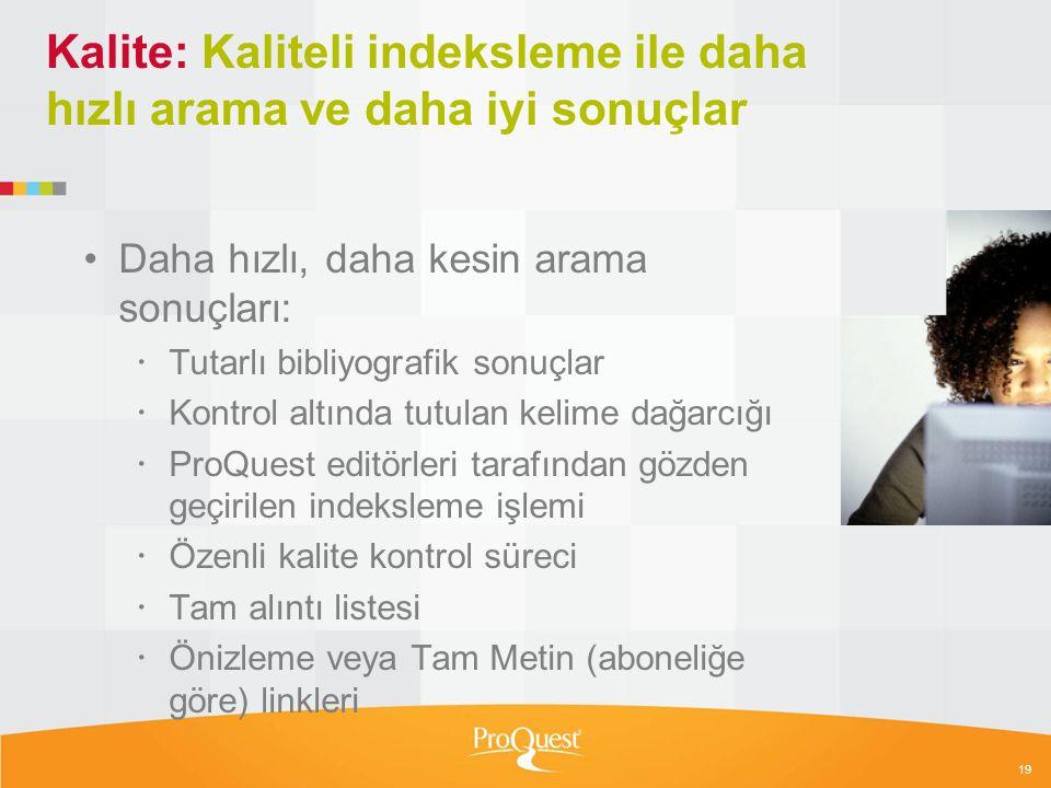 Kalite: Kaliteli indeksleme ile daha hızlı arama ve daha iyi sonuçlar