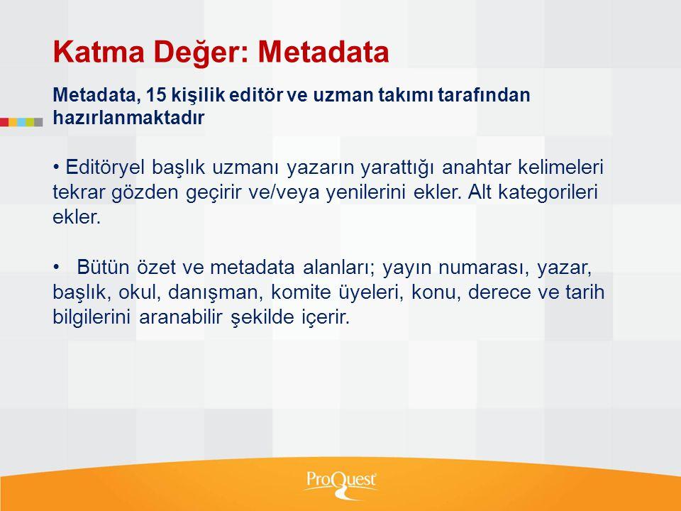 Katma Değer: Metadata Metadata, 15 kişilik editör ve uzman takımı tarafından hazırlanmaktadır.