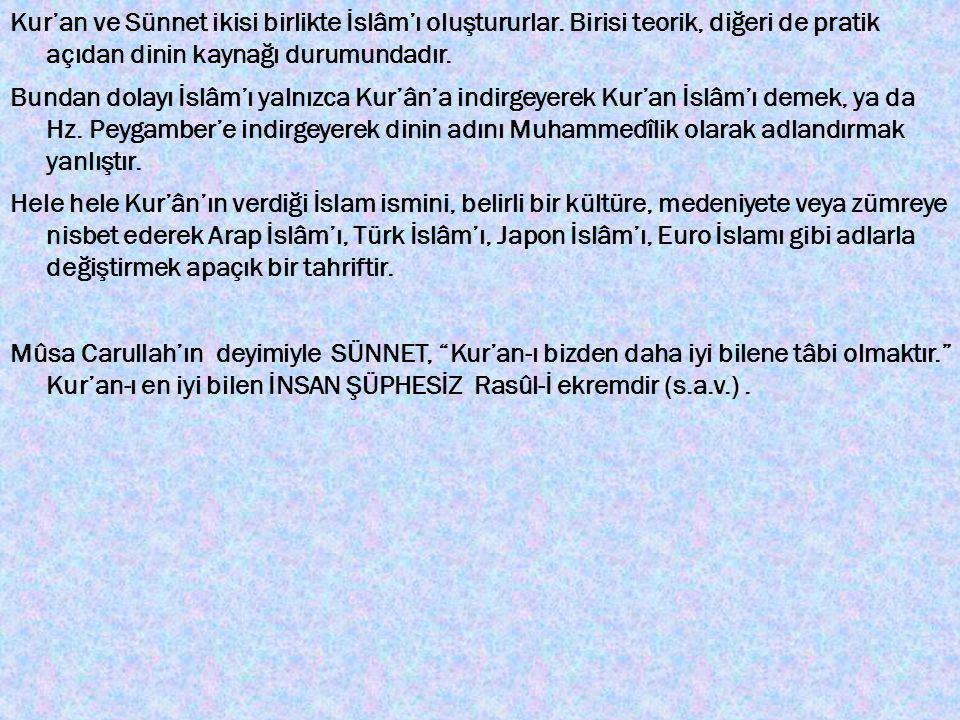 Kur'an ve Sünnet ikisi birlikte İslâm'ı oluştururlar